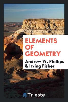 Elements of Geometry - Phillips, Andrew W