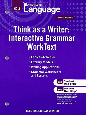 Elements of Language Think as a Writer: Interactive Grammar WorkText, Third Course: Grammar Practice for Chapters 1-20/Writing Practice for Chapters 1-28 - Holt Rinehart & Winston (Creator)