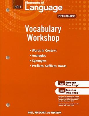 Elements of Language Vocabulary Workshop, Fifth Course - Holt Rinehart & Winston (Creator)