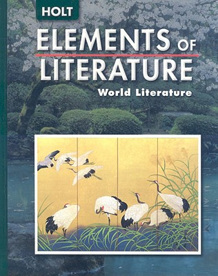 Elements of Literature: Student Edition World Literature 2006 - Holt Rinehart and Winston (Prepared for publication by)