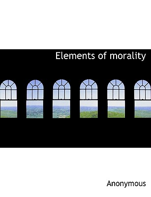 Elements of Morality - Anonymous