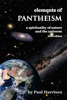 Elements of Pantheism: A Spirituality of Nature and the Universe - Harrison, Paul