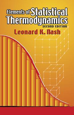 Elements of Statistical Thermodynamics - Nash, Leonard K