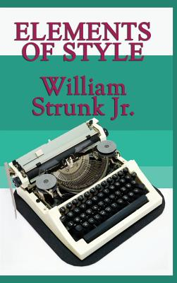 Elements of Style - Strunk, William Jr