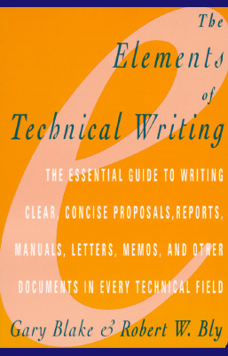 Elements of Technical Writing - Blake, Gary, and Bly, Robert W