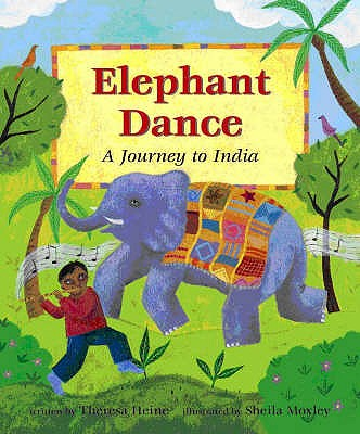 Elephant Dance: A Journey to India - Heine, Theresa