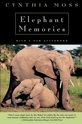 Elephant Memories: Thirteen Years in the Life of an Elephant Family - Moss, Cynthia J