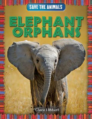 Elephant Orphans - Hibbert, Clare