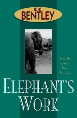 Elephant's Work - Bentley, E C