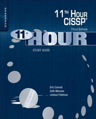Eleventh Hour Cissp(r): Study Guide - Conrad, Eric, and Misenar, Seth, and Feldman, Joshua
