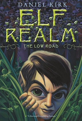 Elf Realm: The Low Road - Kirk, Daniel