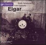 Elgar: Cello Concerto; Bloch: Schelomo
