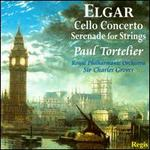 Elgar: Cello Concerto; Serenade for Strings