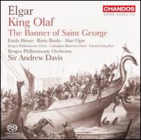 Elgar: King Olaf; The Banner of Saint George - Alan Opie (baritone); Barry Banks (tenor); Emily Birsan (soprano); Bergen Philharmonic Choir (choir, chorus);...