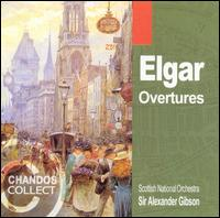 Elgar: Overtures - Scottish National Orchestra; Alexander Gibson (conductor)