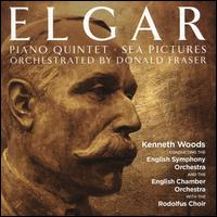 Elgar: Piano Quintet; Sea Pictures - Orchestrated by Donald Fraser - Rodolfus Choir (choir, chorus); Kenneth Woods (conductor)