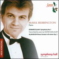 Elgar: Symphony No. 1; Alan Bush: Piano Sonata - Mark Bebbington (piano)