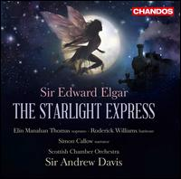 Elgar: The Starlight Express - David Watkin (cello); Elin Manahan Thomas (soprano); Peter Thomas (violin); Roderick Williams (baritone); Simon Callow;...