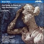 Elias: Songs to Poems by Irina Ratushinskaya; Laments