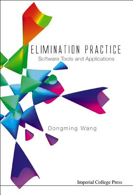Elimination Practice: Software Tools and Applications - Wang, Dongming