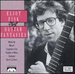 Eliot Fisk Plays Guitar Fantasies