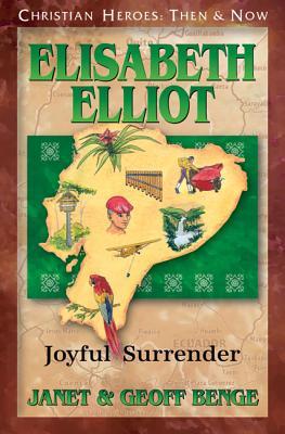 Elisabeth Elliot: Joyful Surrender - Benge, Janet, and Benge, Geoff