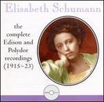 Elisabeth Schumann: Complete Edison & Polydor Recordings (1915-23)