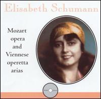 Elisabeth Schumann: Mozart Opera & Viennese Operetta Arias - Elisabeth Schumann (vocals); Marjorie Heyward (violin); Vienna State Opera Orchestra