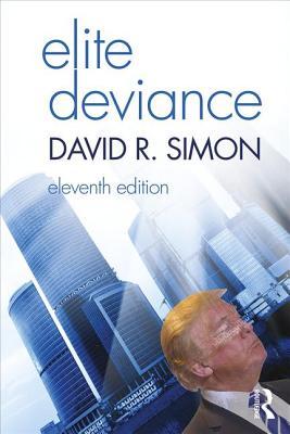 Elite Deviance - Simon, David R.