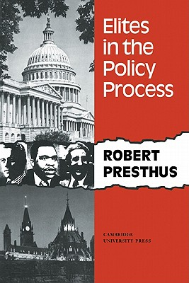 Elites in the Policy Process - Presthus, Robert