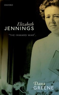 Elizabeth Jennings: 'The Inward War' - Greene, Dana
