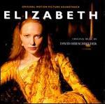 Elizabeth [Original Soundtrack] - David Hirschfelder