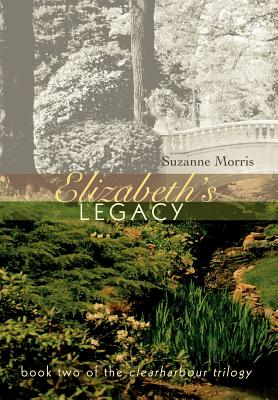 Elizabeth's Legacy: Book Two of the Clearharbour Trilogy - Morris, Suzanne E