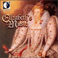 Elizabeth's Music - Baltimore Consort; Colin Tilney (virginal); Frederick Urrey (tenor); Julianne Baird (soprano); Ronn McFarlane (lute);...