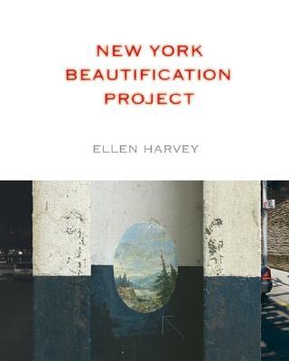 Ellen Harvey: New York Beautification Project - Harvey, Ellen