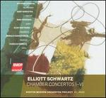 Elliott Schwartz: Chamber Concertos Nos. 1-6