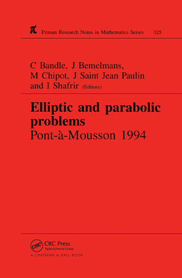 Elliptic and Parabolic Problems: Pont-A-Mousson 1994, Volume 325 - Bandle, C, and Chipot, Michel, and Bemelmans, Josef