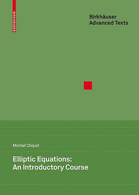 Elliptic Equations: An Introductory Course - Chipot, Michel