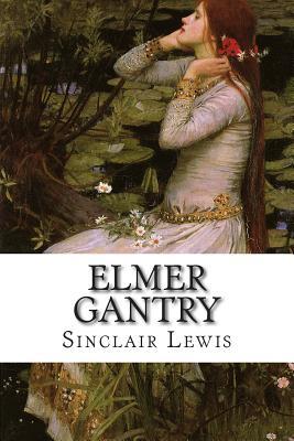Elmer Gantry - Lewis, Sinclair