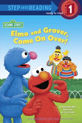 Elmo and Grover, Come on Over! - Ross, Katharine