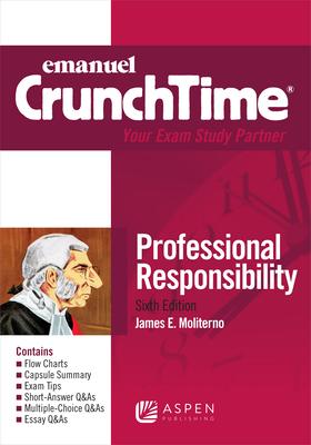Emanuel CrunchTime for Professional Responsibility - Moliterno, James E