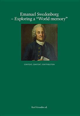 "Emanuel Swedenborg--Exploring a ""World Memory"": Context, Content, Contribution - Grandin, Karl (Editor)"