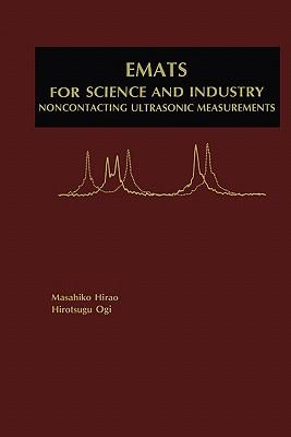 EMATs for Science and Industry - Hirao, Masahiko, and Ogi, Hirotsugu