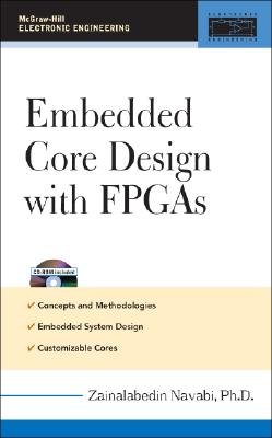 Embedded Core Design with FPGAs - Navabi, Zainalabedin