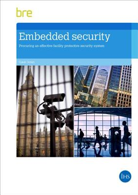 Embedded Security: Procuring an Effective Facility Protective Security System - Jones, Gavin