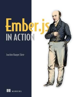 Ember.js in Action - Skeie, Joachim Haagen