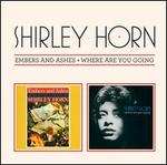 Embers & Ashes/Where Are You Going [Bonus Track]