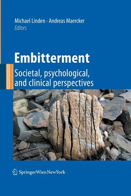 Embitterment: Societal, Psychological, and Clinical Perspectives - Linden, Michael (Editor), and Maercker, Andreas (Editor)