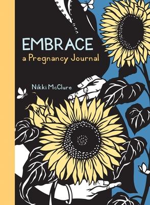 Embrace: A Pregnancy Journal - McClure, Nikki