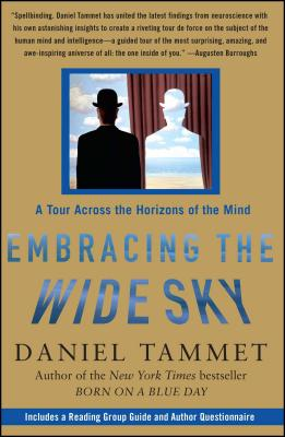 Embracing the Wide Sky: A Tour Across the Horizons of the Mind - Tammet, Daniel
